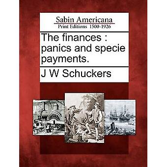 The finances  panics and specie payments. by Schuckers & J W