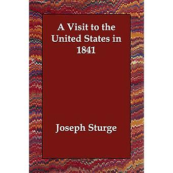A Visit to the United States in 1841 by Sturge & Joseph