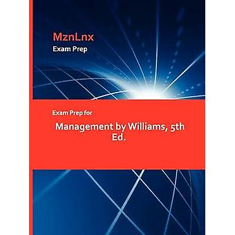 Exam Prep for Management by Williams 5th Ed. by MznLnx