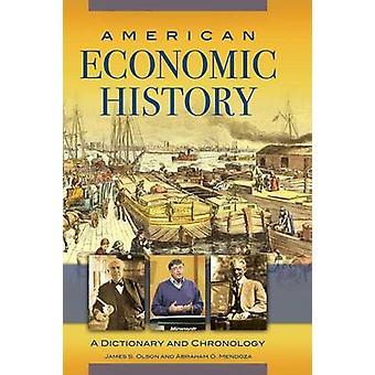 Amerikanske økonomiske historie en ordbog og kronologi af Olson & James