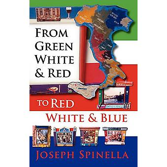 From Green White and Red to Red White and Blue by Spinella & Joseph