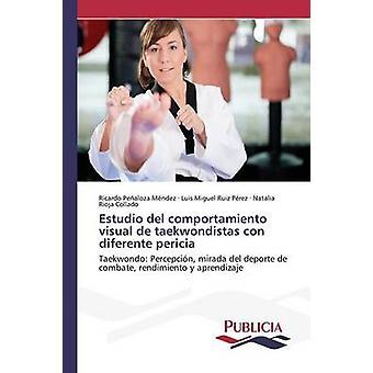 Estudio del comportamiento visual de taekwondistas con diferente pericia by Pealoza Mndez Ricardo