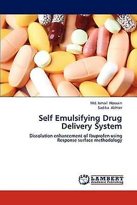Self Emulsifying Drug Delivery System by Hossain & Md. Ismail