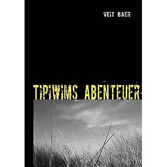 Tipiwims Abenteuer par Baer & Veit