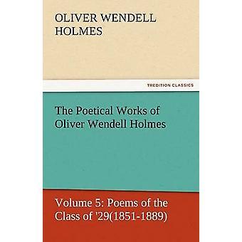 الأعمال الشعرية أوليفر ويندل هولمز هولمز & أوليفر ويندل & الابن.