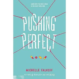 Pushing Perfect by Michelle Falkoff - 9780062310545 Book