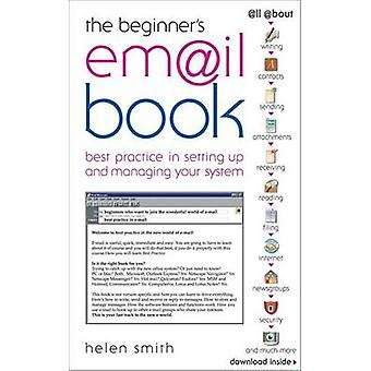 The Beginner's E-mail Book - Best Practice in Setting Up and Managing