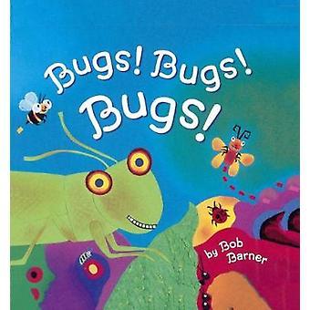 Bugs! Bugs! Bugs! by Bob Barner - 9780606395762 Book