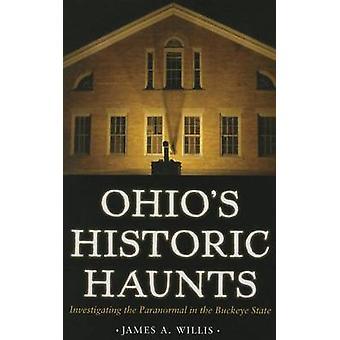 Ohio's Historic Haunts - Investigating the Paranormal in the Buckeye S