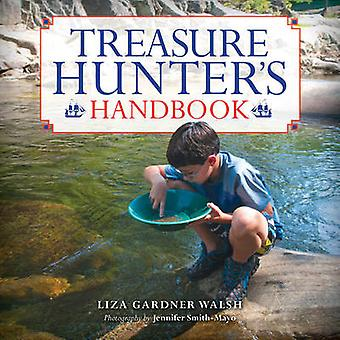 Treasure Hunter's Handbook - For Kids by Liza Gardner Walsh - 97816089
