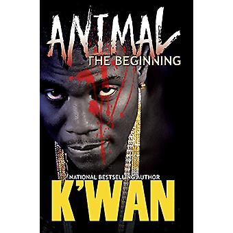 Animal - The Beginning by K'wan - 9781622869978 Book