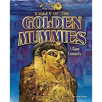Valley of the Golden Mummies - A Giant Cemetery by Ruth Owen - 9781684