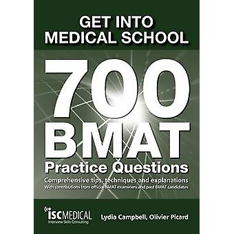 Get into Medical School - 700 BMAT Practice Questions - With Contribut