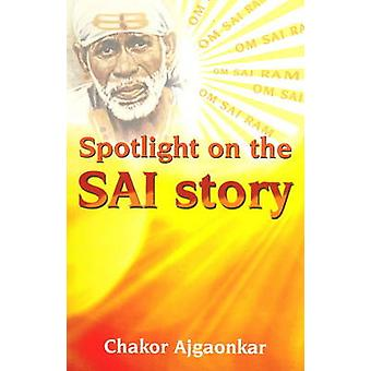Spotlight on the SAI Story by Chakor Ajhaonkar - 9788120743991 Book