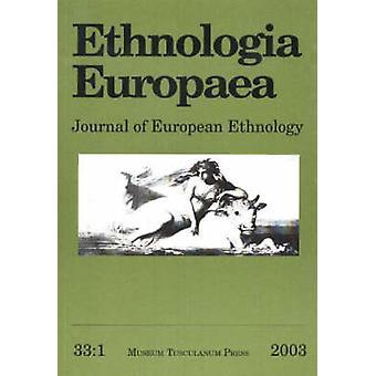Ethnologia Europaea - Journal of European Ethnology - Volume 33/1 by Bj