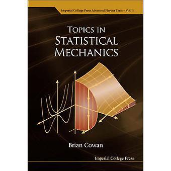 Topics in Statistical Mechanics by Brian Cowan - 9781860945694 Book