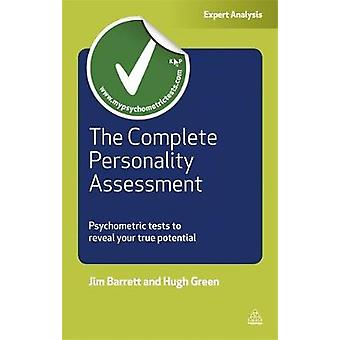 Complete Personality Assessment Psychometric Tests to Reveal Your True Potential by Barrett & Jim
