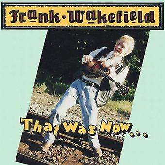 Frank Wakefield - dat Was Now.This Is vervolgens [CD] USA import