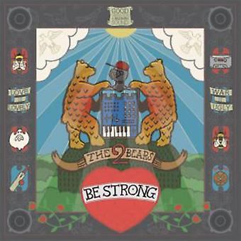 2 Bears - Be Strong [CD] USA import