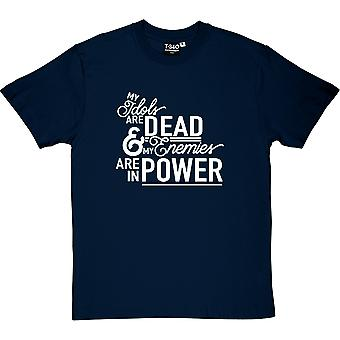 My Idols Are Dead and My Enemies Are In Power Men's T-Shirt