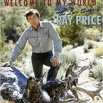 Ray Price - velkommen til min verden: The kærlighed sange af Ray pris [CD] USA import