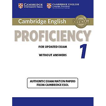 Cambridge English Proficiency 1 for Updated Exam Students Book without Answers by Cambridge ESOL