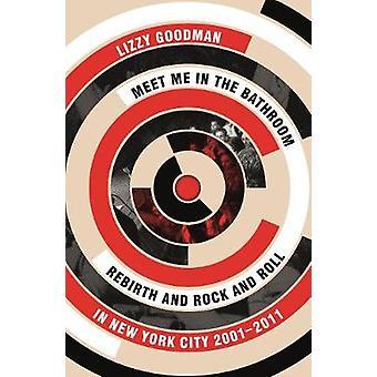Meet Me in de badkamer - wedergeboorte en Rock and Roll in New York City 2