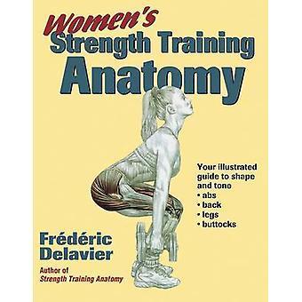 Vrouwen sterkte opleiding anatomie door Frederic Delavier - 978073604813