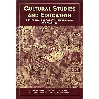 Cultural Studies and Education - Perspectives on Theory - Methodology