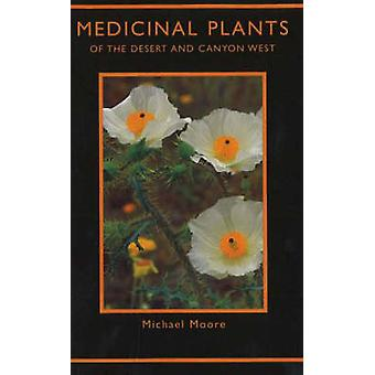 Medicinal Plants of the Desert and Canyon West by Michael Moore - 978
