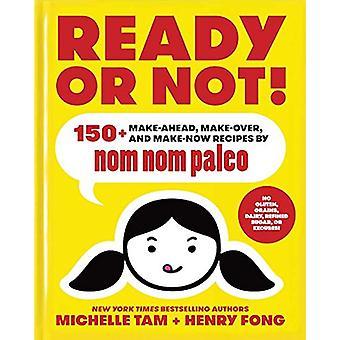 Klaar of niet! -150 + make-Ahead-Make-Over- en Make-nu recepten door