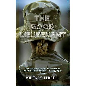 The Good Lieutenant by Whitney Terrell - 9781509836949 Book