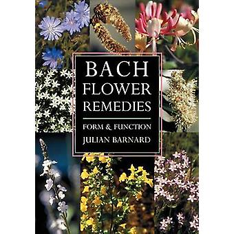 Bach Flower Remedies - Form and Function by Julian Barnard - 978158420