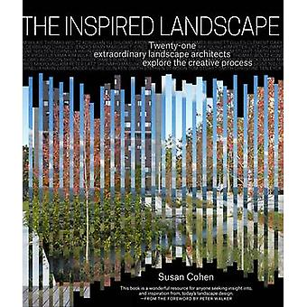 The Inspired Landscape by Susan Cohen - 9781604694390 Book
