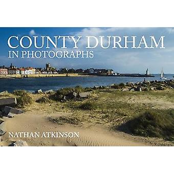 County Durham in Photographs by County Durham in Photographs - 978144