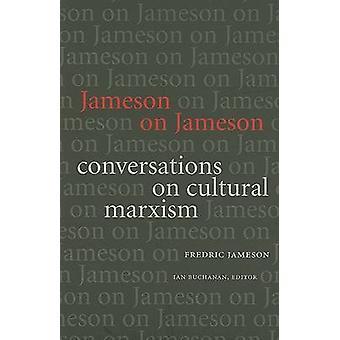 Jameson på Jameson - konversationer på kulturell Marxism av Fredric Jame
