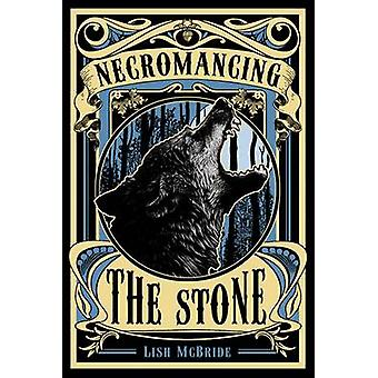 Necromancing the Stone by Lish McBride - 9781250034151 Book