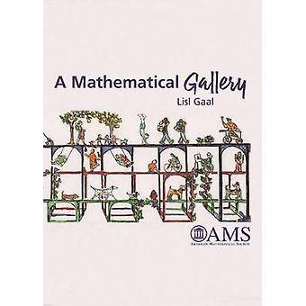 A Mathematical Gallery by Lisl Gaal - 9781470441593 Book