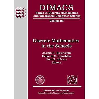 Discrete Mathematics in the Schools (New edition) by Joseph G. Rosens