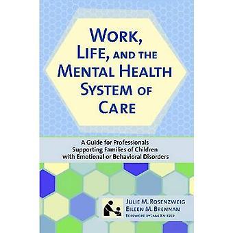 Travail - vie - et le système de soins de santé mentale des soins - un Guide pour