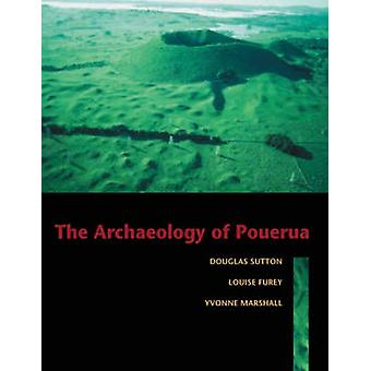 The Archaeology of Pouerua by Louise Furey - Douglas G. Sutton - Yvon