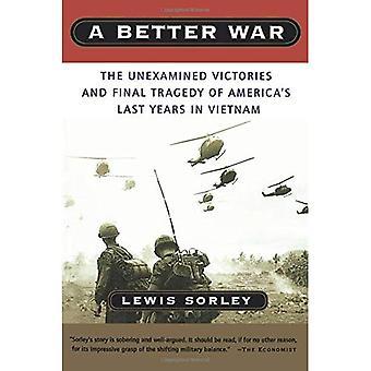 Een betere oorlog: De onderzochte overwinningen en laatste tragedie van Amerika van afgelopen jaar in Vietnam