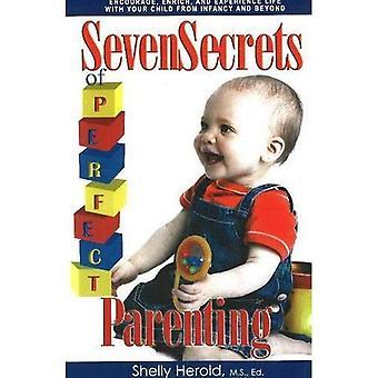 Seven Secrets of Perfect Parenting