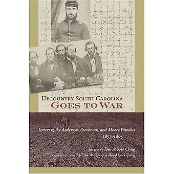 Upcountry South Carolina Goes to War: brieven van de Anderson, Brockman en Moore Families, 1853-1865