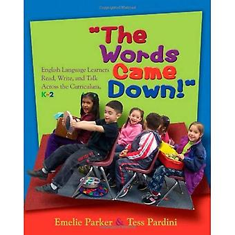 The Words Came Down!: English Language Learners Read, Write, and Talk Across the Curriculum, K-2