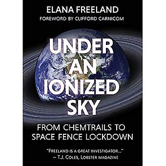 Under an ionized sky: From�chemtrails to space fence �Lockdown