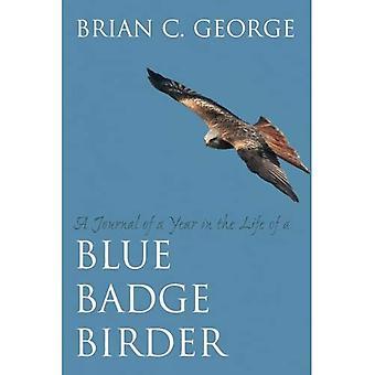 Een dagboek van een jaar in het leven van een Blue Badge Birder