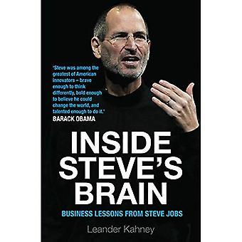 Dentro do cérebro de Steve: lições de negócios de Steve Jobs, o homem que salvou a Apple