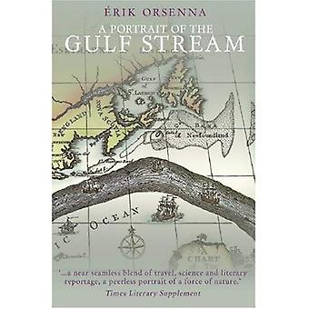 A Portrait of the Gulf Stream: In Praise of Currents