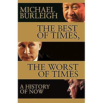 The Best of Times, The Worst of Times: A History of Now